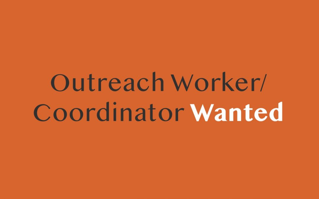 Outreach Worker / Coordinator Vacancy